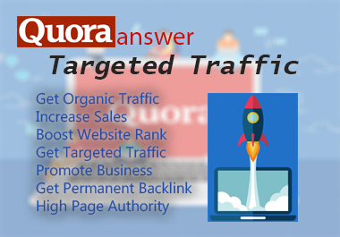 Unlimited targeted traffic - Promote website With High Quality Quora answer backlinks - 15 backlink