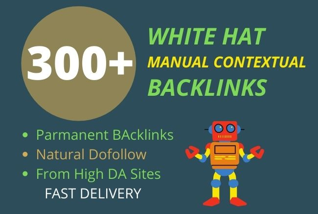Build 300+ white hat high quality contextual dofollow backlinks