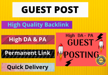10 Guest Post Do follow High authority website unique content boost your website