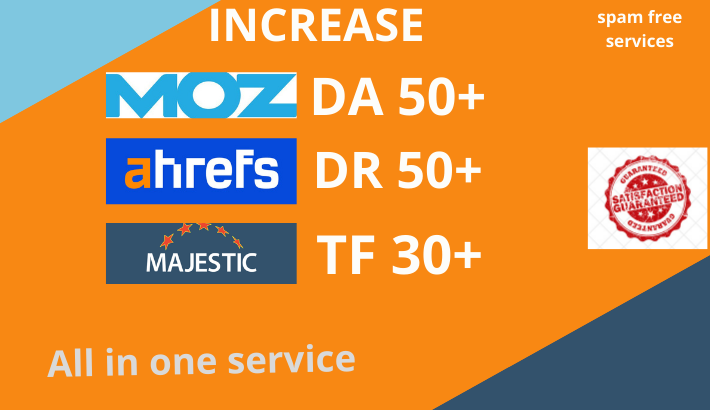 I Will increase ahref DR50+ moz DA50+ majestic TF30+ in very cheap price