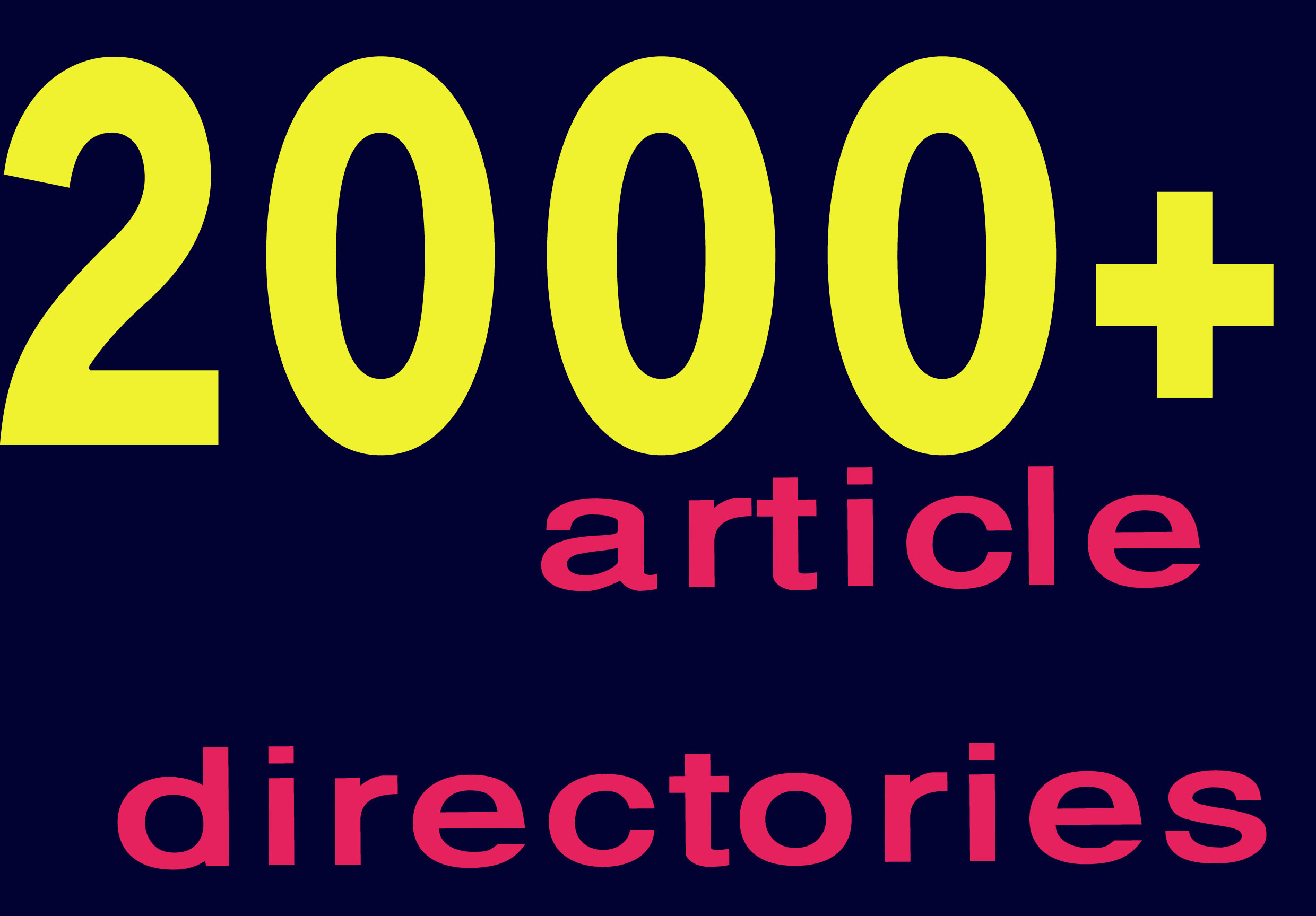 I will 2000+ article directories high quality backlinks