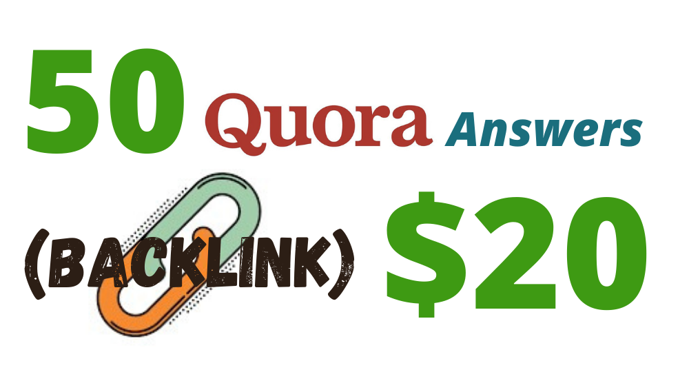 Provide 50 HQ QUORA answers with Backlinks
