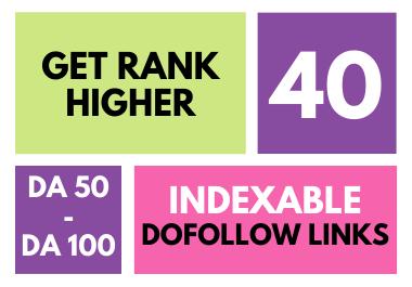 I will do trusted 40 DA-50 to DA-100 Dofollow Links To Rank Higher