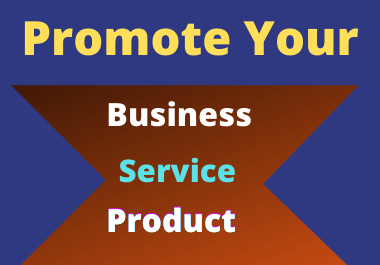 I will do promote your business,  product or service in us or uk