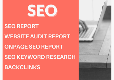 i will do SEO services like Keyword research,  Seo report of website,  backlinks