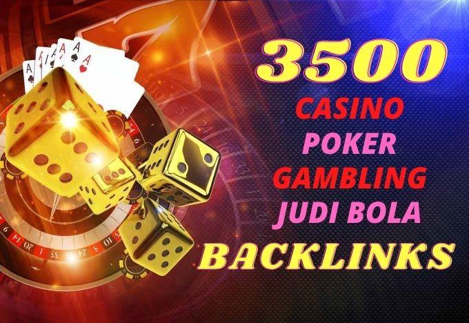 3500 Casino, Gambling, Poker, Judi Bola PBN backlinks