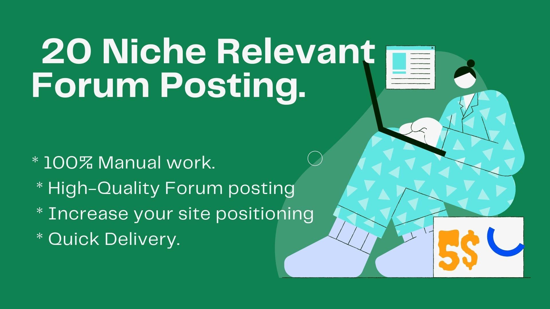 provide you niche relevant 20 forum posting.