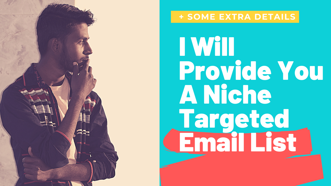 I Will Give You A Niche Targeted Email List