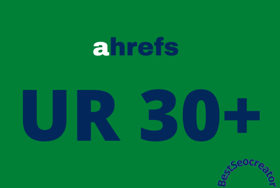 I will increase url rating ahrefs ur to 30 plus quickly