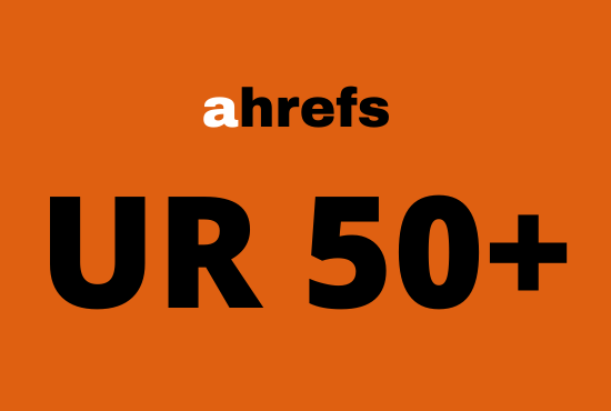 I will increase url rating ahrefs ur to 50 plus quickly