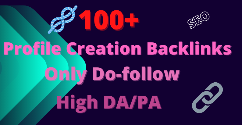 I Will provide 100 HQ Do Follow profile creation backlinks