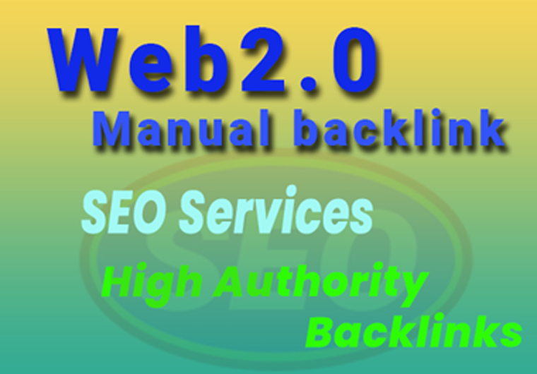 Web2.0 assistance,  High-authority Manually Backlinks