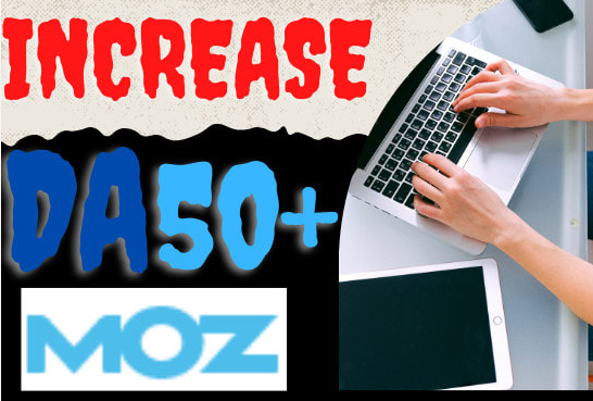 I will increase da domain authority with moz 50 plus