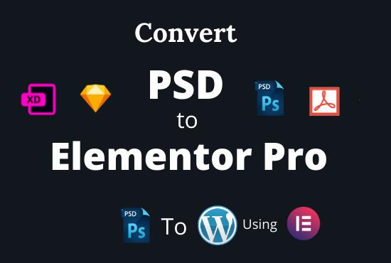 I will convert PSD to wordpress using Elementor pro