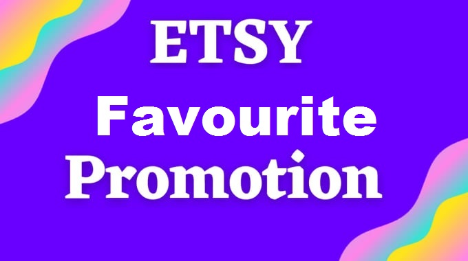 Etsy Shop Favourites Promotion Store Hearts Promote pack likes Work Done Within 24 Hours