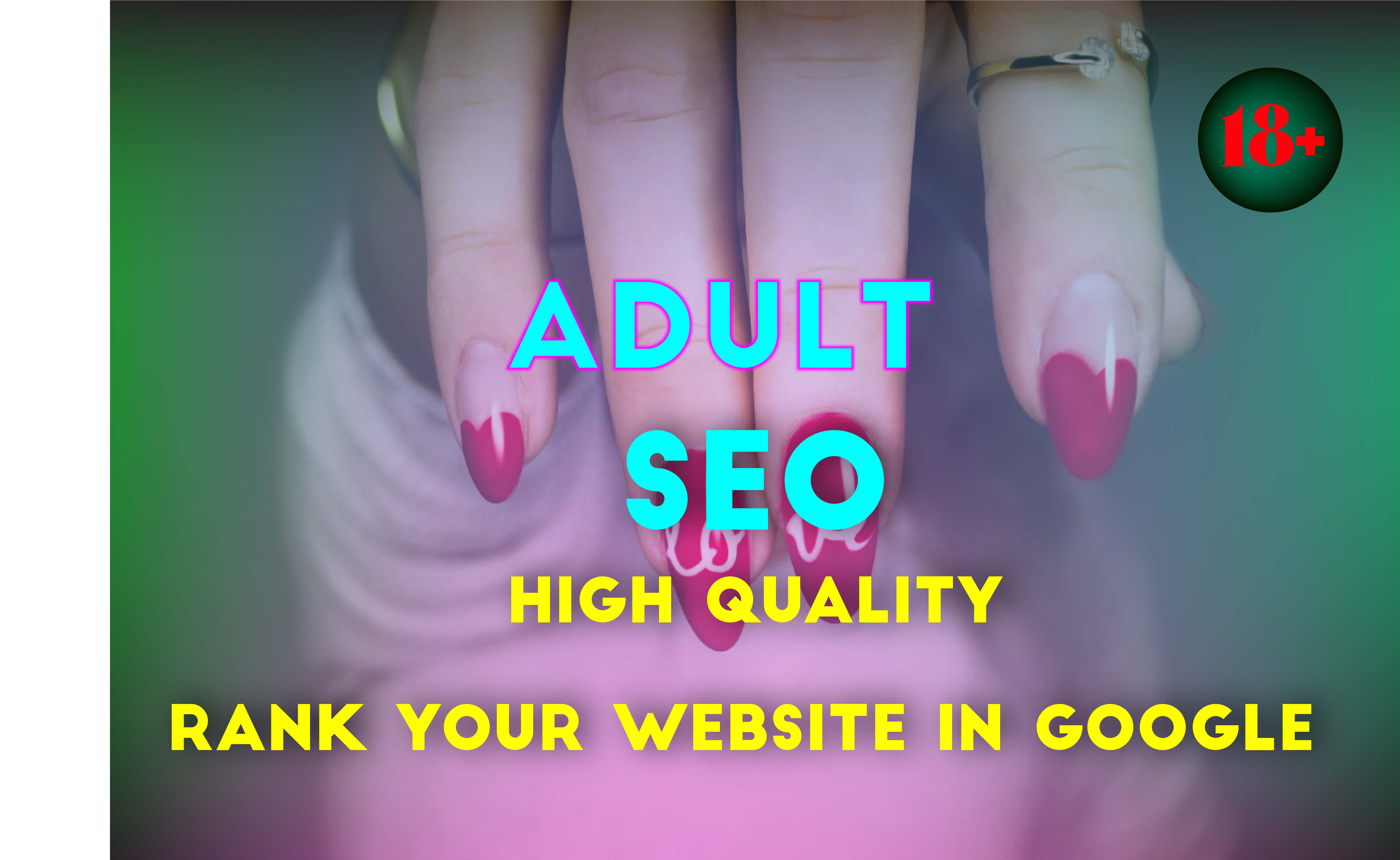 create 350+ high quality adult backlinks for your website ranking seo