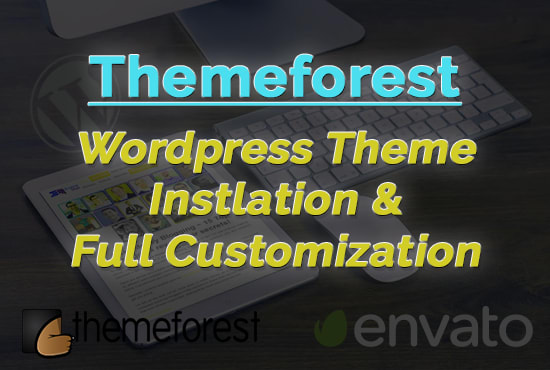 install and customize your wordpress theme forest theme