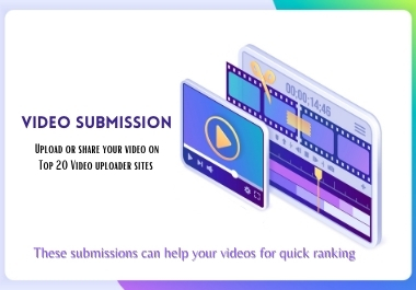 I will do manual video submission on top live 20 video sharing sites
