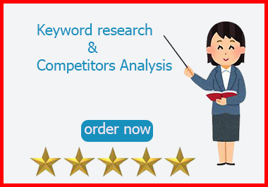 I will do keyword research and competitor analysis for google top ranking