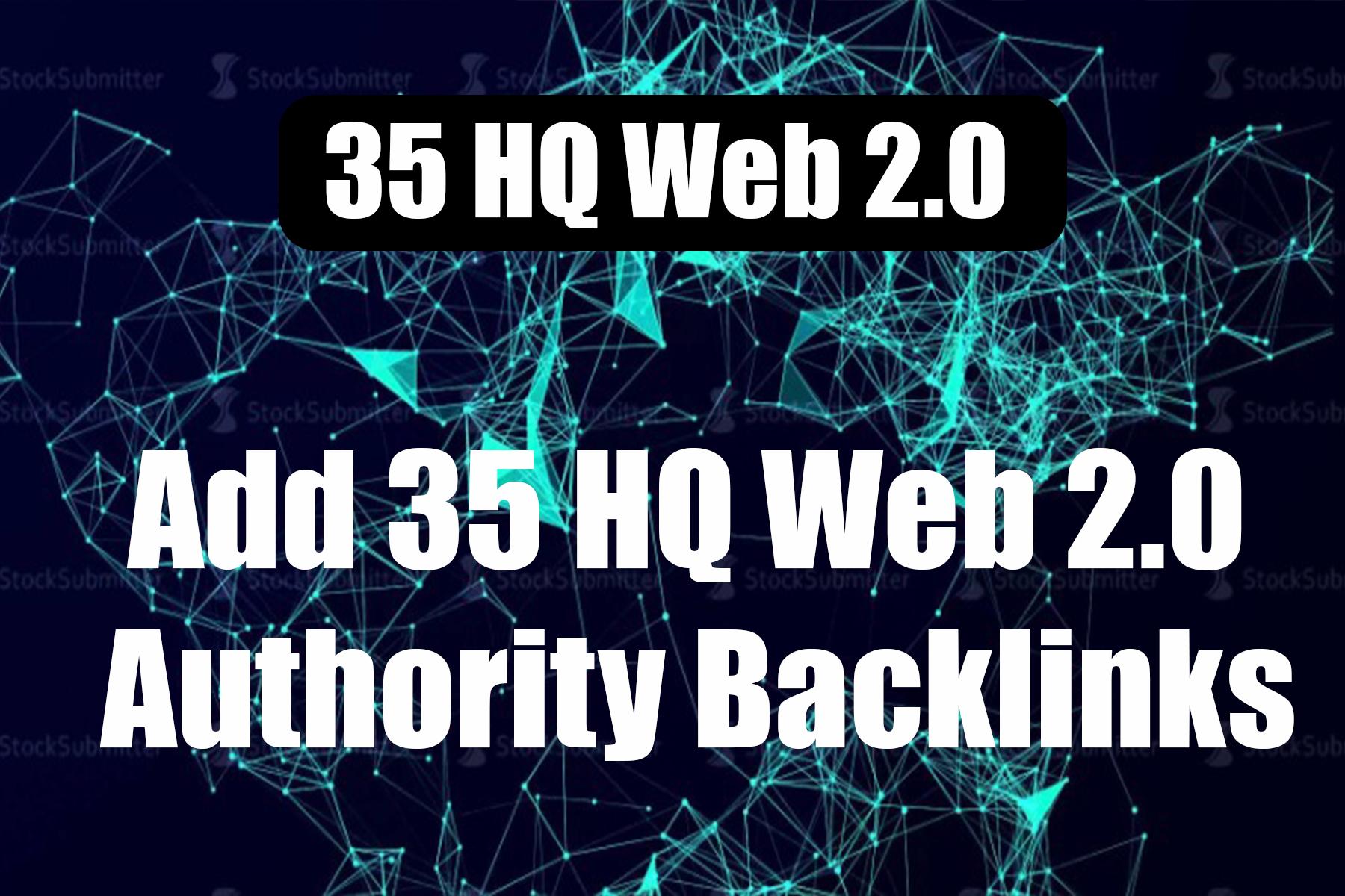 Add 35 HQ Web 2.0 Authority high quality Backlinks