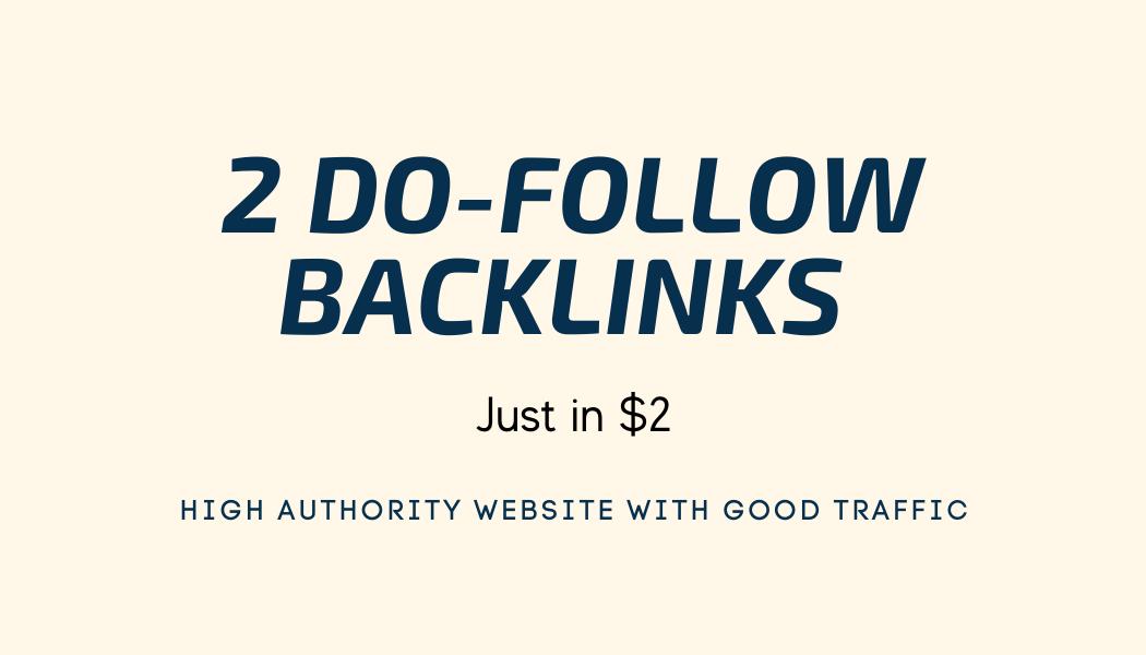 Buy 2 dofollow backlinks in tremendous price