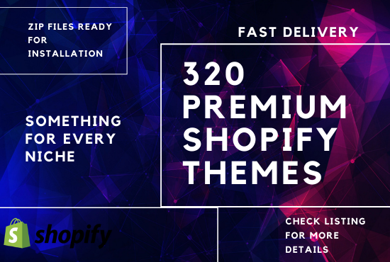 320 Premium Shopify Themes + 30 Top Themes,  all Zip Files
