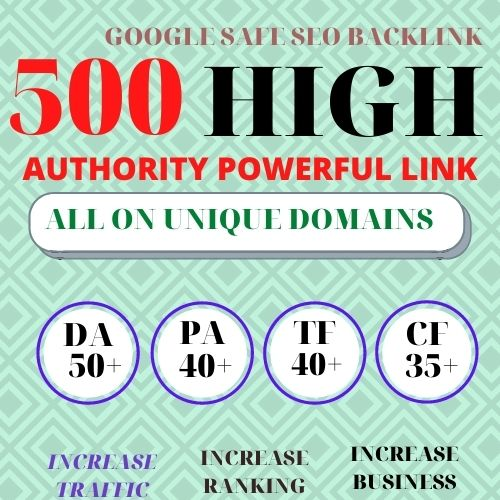 GET POWERFUL AND QUALITY 500+ BACKLINK WITH HIGH DA PA with Unique website