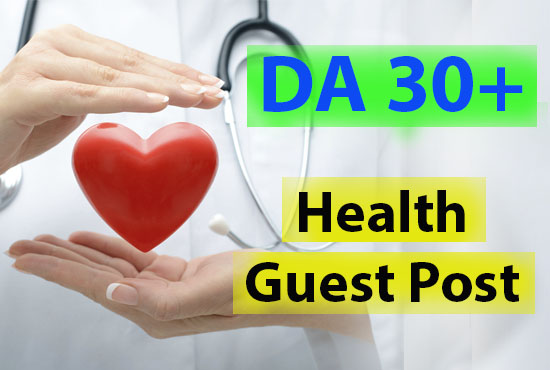 I will do health guest post on da 30 site dofollow backlink