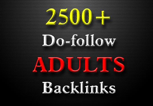 I will provide High DA web2.0 Do-follow quality 2500+ Adults Backlinks