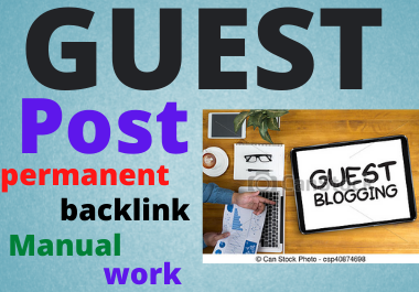 I Will make 10 Guest Post With Do Follow Unique Permanent Link Building