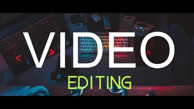 I will edit your video professionally