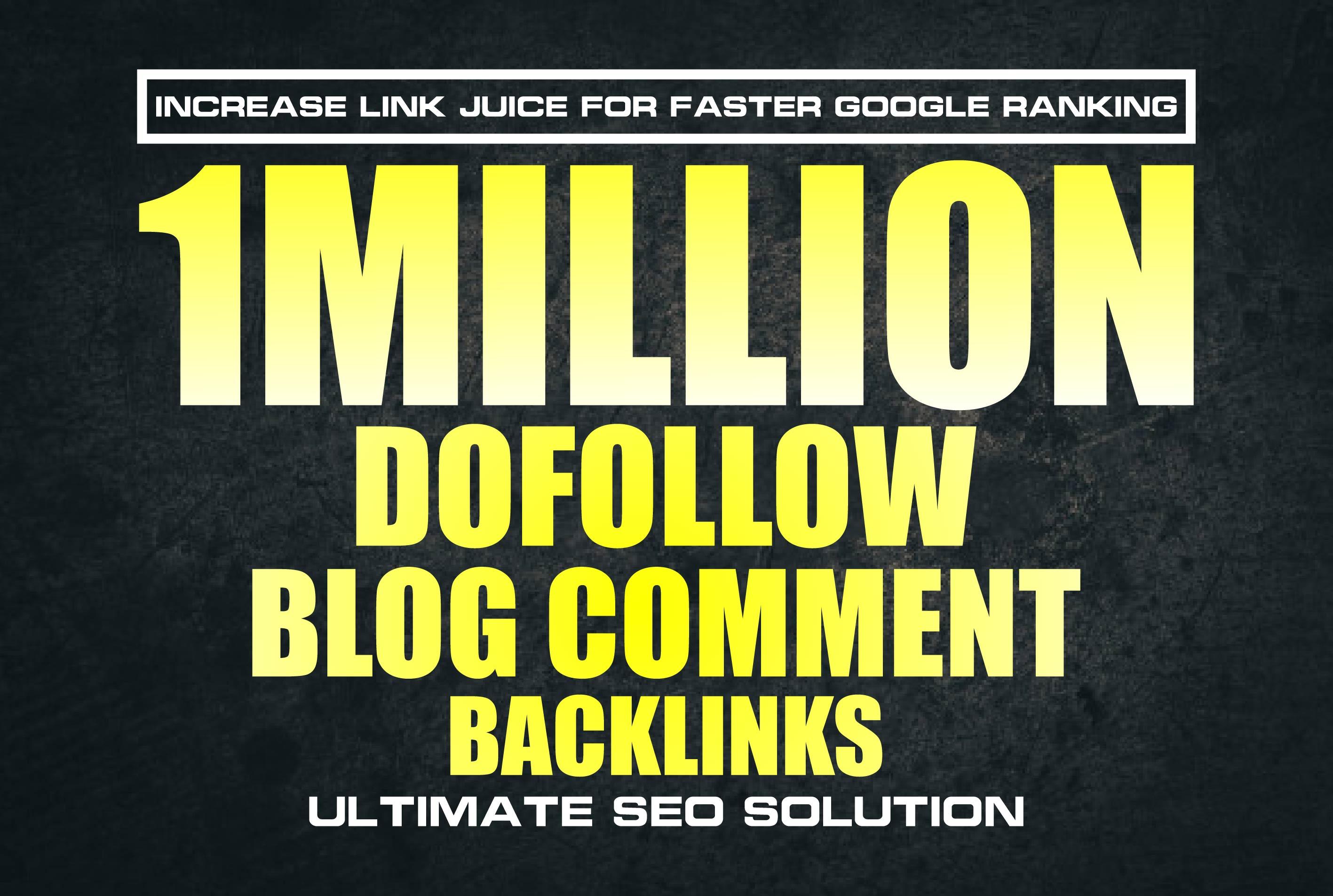 I will build 1million Dofollow Blog Comment Backlinks