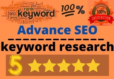 I will do advanced SEO keywords research and competitor analysis