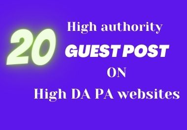 write and publish 20 do follow guest post on high DA PA websites
