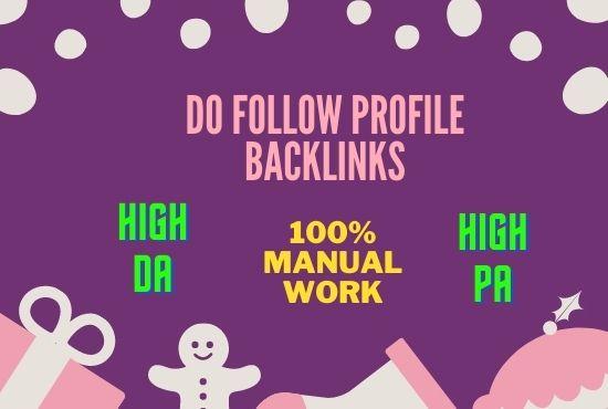 I will manually create 30 high authority do follow profile backlink .