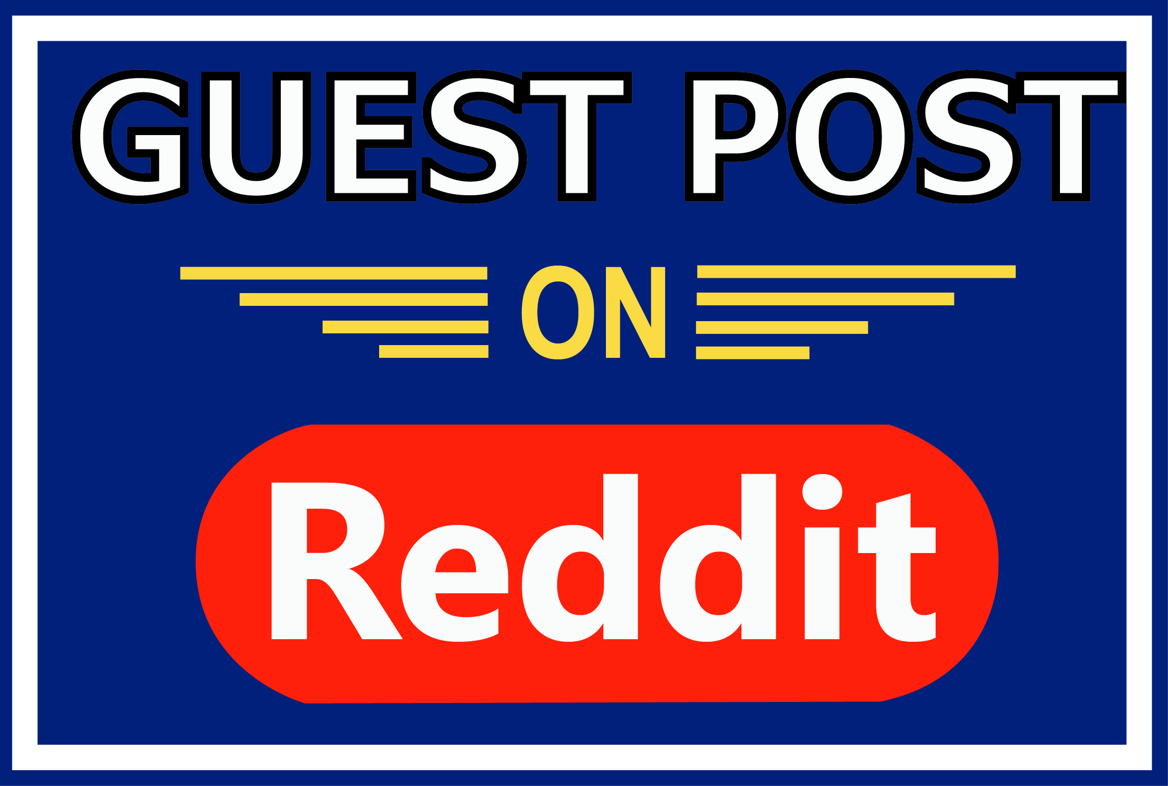 I will D0 SEO Friendly Write And Publish 2 Reddit Guest Post DA 91,  PA 90