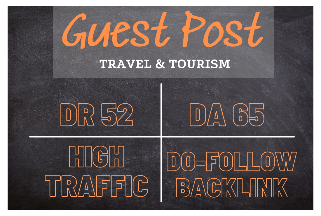 I will do travel guest post on DR 52 and DA 65 blog