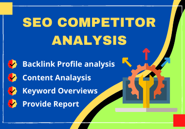 I will do indepth SEO competitor analysis,  backlink profile,  content graph report
