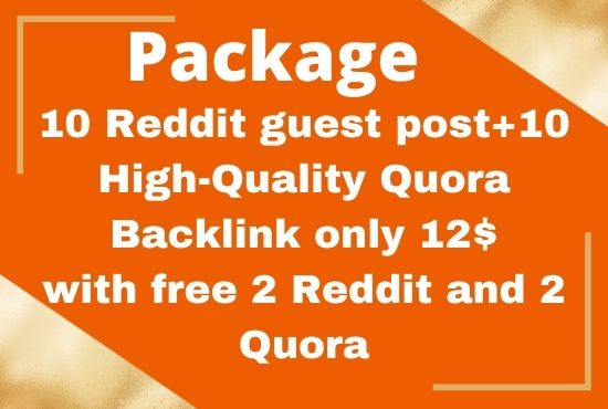 You can get 10 Reddit guest posts and 10 high-quality Quora answers with 4 free backlinks
