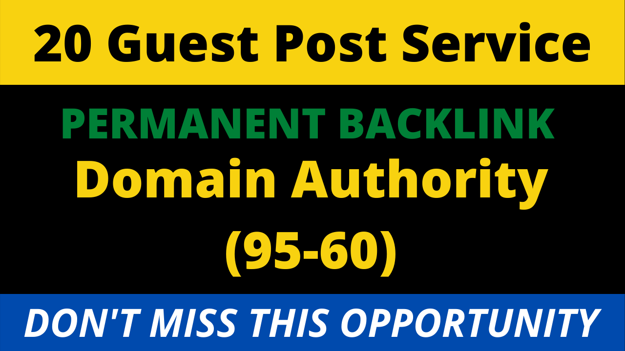 I will write and publish 20 high da permanent backlinks guest post at da 80 to 95 site