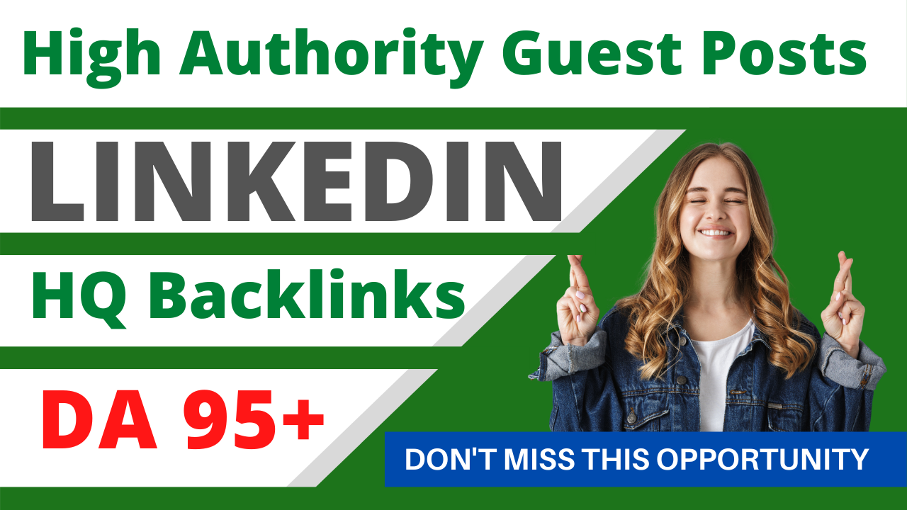 I will write and publish guest post on linkedin with high da permanent backlinks site