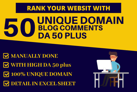 I will provide 50 high quality unique domain blog comment with high da pa