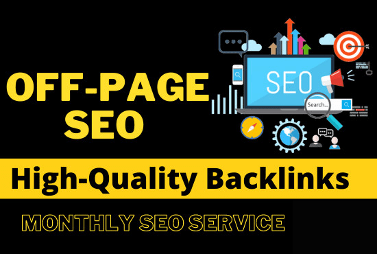 I will do monthly off page SEO with high quality backlinks