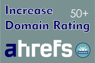 i will Increase your Domain Rating 0 to DR50+ guaranteed work