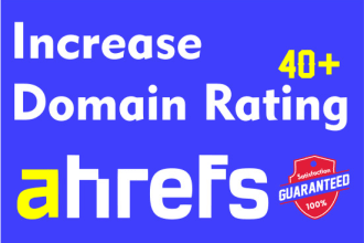Increase Your Domain Rating Ahrefs DR to 40+