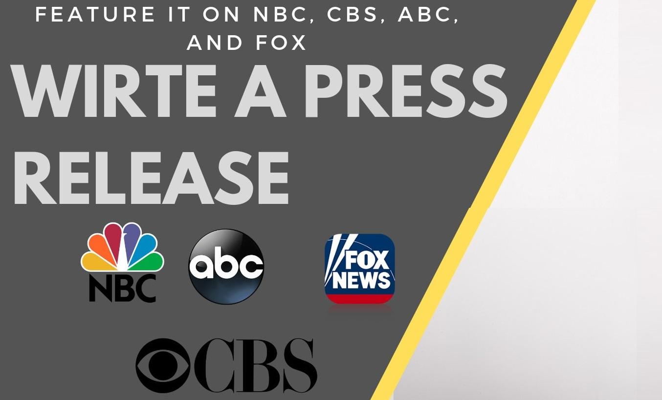 Press release and do distribution on Google News,  Fox,  NBC,  Digital-Journal etc