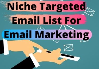 I will collect niche targeted Verified email list