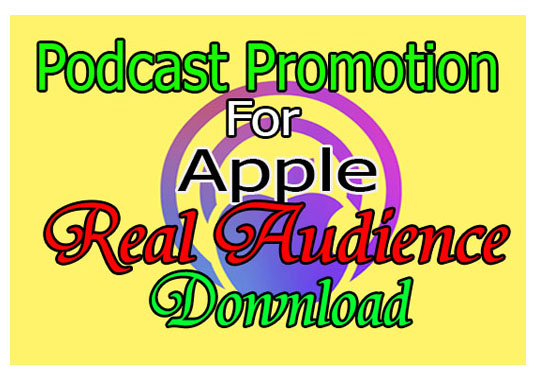 promote your apple podcast increase original audience download