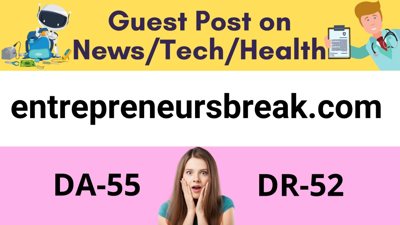 Get a premium guest post on news/tech/health Website with DA55 and DR52