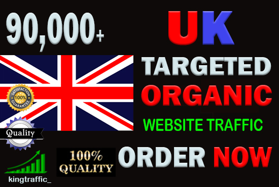 90,000 High Quality British,  UK web visitors real targeted Genuine web traffic from United Kingdom